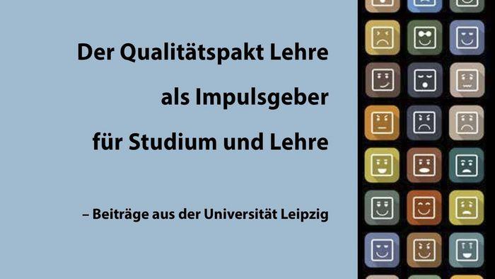 Wie das Projekt StiL zur Verbesserung von Lehre und Studium an der Universität Leipzig beitrug, fasst ein neuer Sammelband zusammen.
