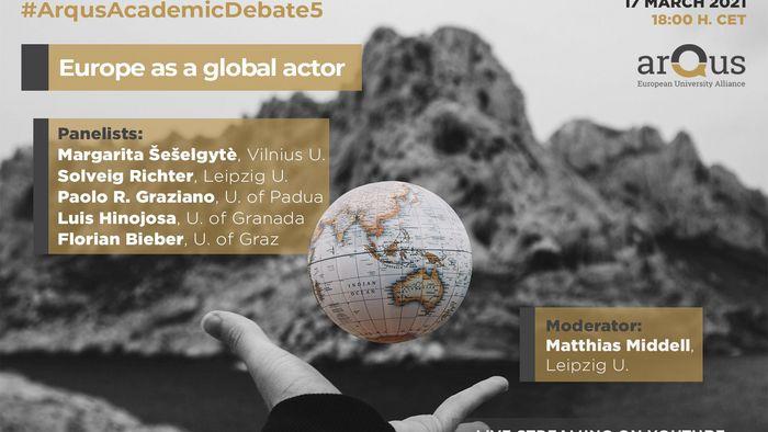Auf dem Bild ist das Plakat der Arqus Academic Debate #5: Europa als globaler Akteur zu sehen.