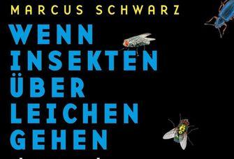 """Buchcover: Markus Schwarz """"Wenn Insekten über Leichen gehen"""", Das Cover zeigt den Autor, der Insekten in einem Röhrchen betrachtet"""